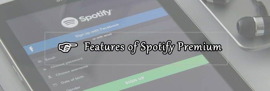 features of spotify premium