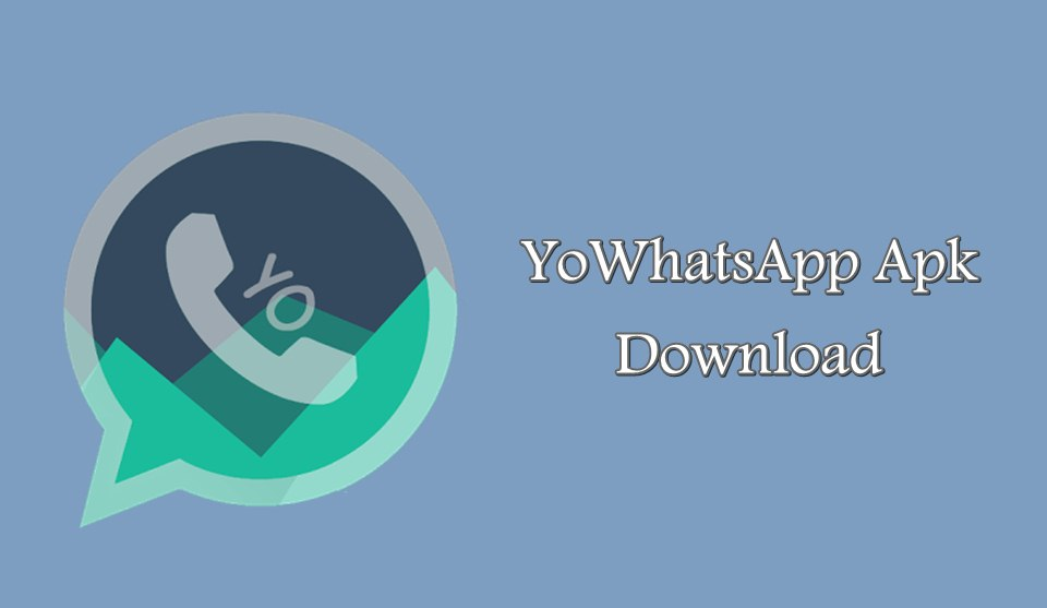 YoWhatsApp Apk Download v7 99 Latest For Android (Anti Ban) 2019