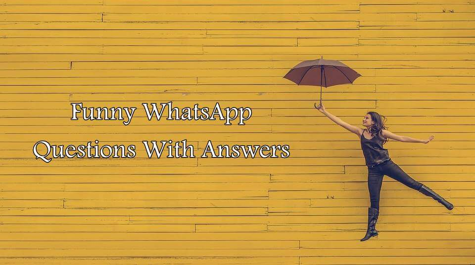 funny whatsapp questions with answers