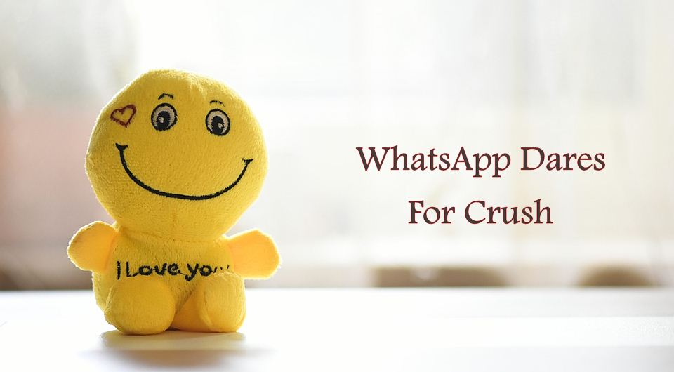 whatsapp dares for crush