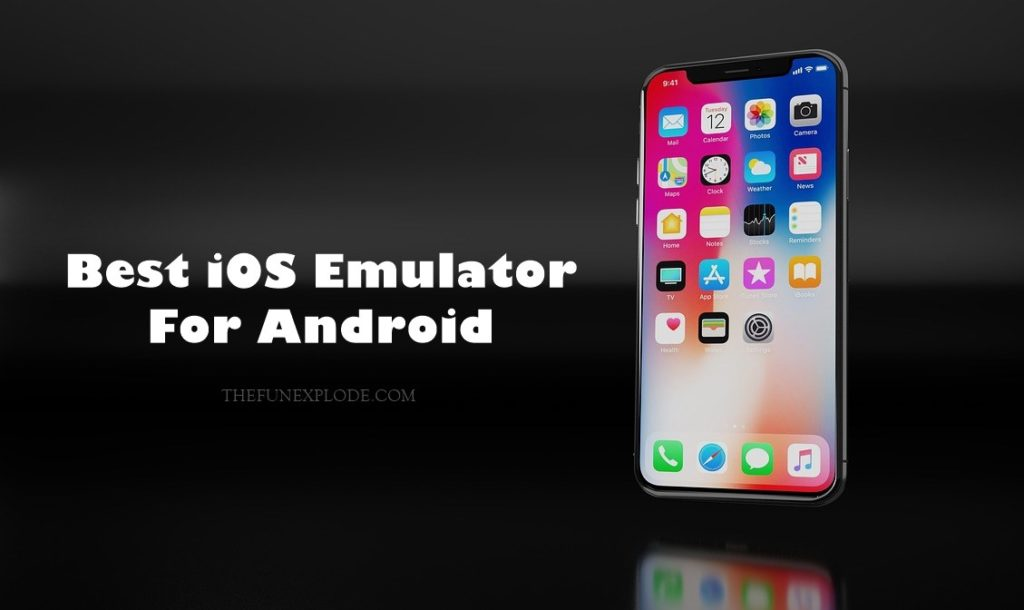Best Android 2020.5 Best Ios Emulator For Android Run Iphone Apps On Android