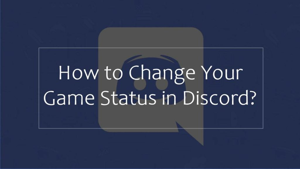 change your game status in discord