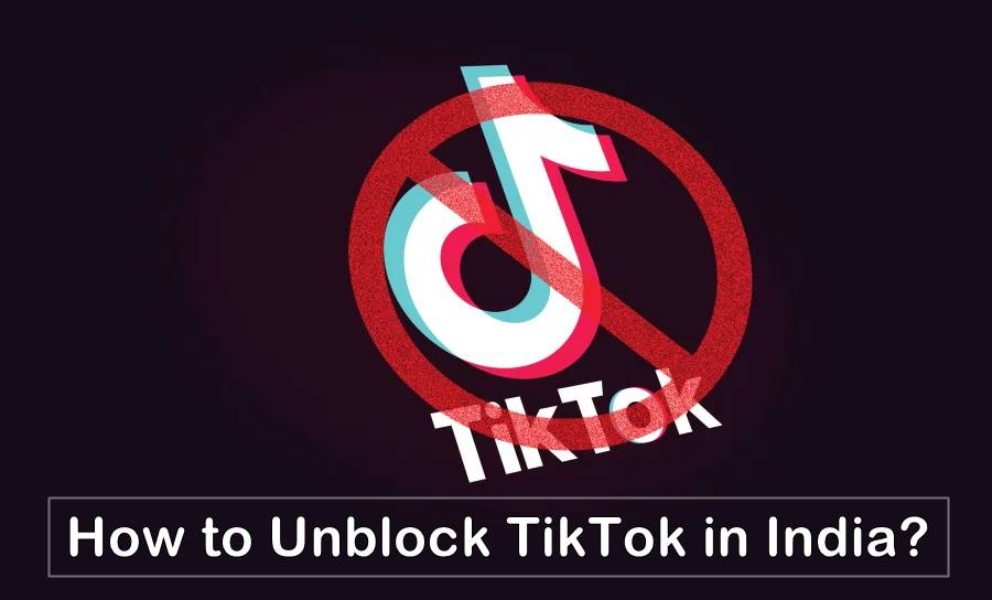 How to Unblock TikTok in India