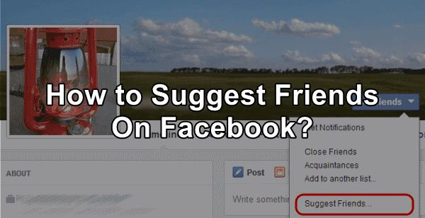 Suggest Friends On Facebook: Where to Find this Option Now?